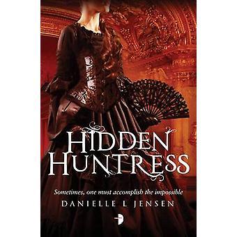 Dolda Huntress av Danielle L. Jensen - 9780857664655 bok