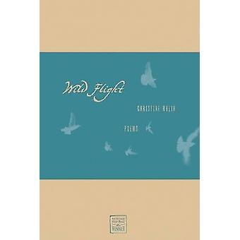 Wild Flight - Poems by Christine Rhein - 9780896726673 Book