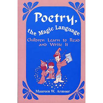 Poetry - the Magic Language - Children Learn to Read and Write it by M