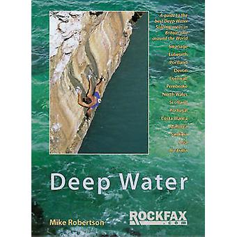 Deep Water - Rockfax Guidebook to Deep Water Soloing by Mike Robertson