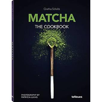 Matcha - The Cookbook by Gretha Scholtz - 9783832733995 Book