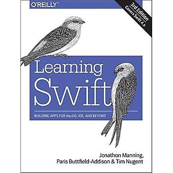 Learning Swift 3e by Paris Buttfield-Addison - 9781491987575 Book