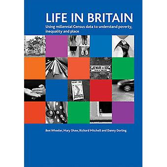 Life in Britain - Using Millennial Census Data to Understand Poverty -