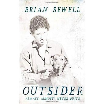 Outsider: Always Almost: Never Quite