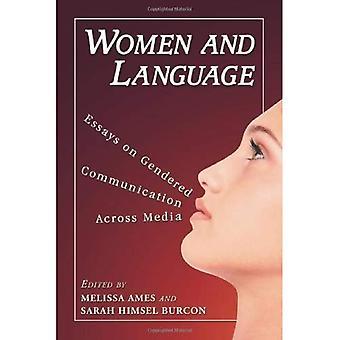 Frauen und Sprache: Essays über geschlechtsspezifische Kommunikation über verschiedene Medien hinweg