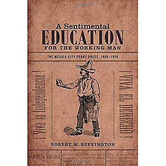 A Sentimental Education for the Working Man