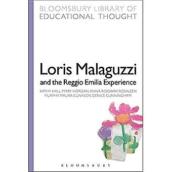 Loris Malaguzzi and the Reggio Emilia Experience (Bloomsbury Library of Educational Thought)