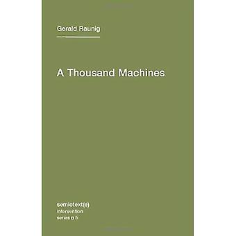 Tusen maskiner: En koncis filosofi av maskinen som Social rörelse (Semiotext(e) /...