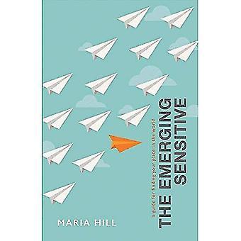 O emergente sensíveis: Um guia para encontrar seu lugar no mundo
