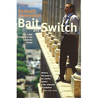 Bait And Switch: das vergebliche Streben nach der Corporate Traum