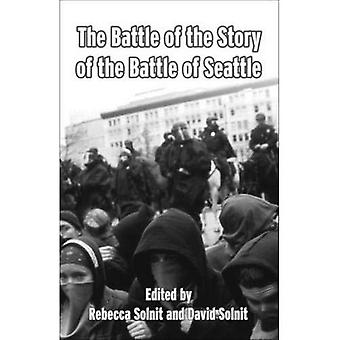 The Battle of the Story of the Battle of Seattle