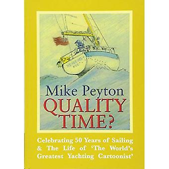 Quality Time? - Celebrating 50 Years of Sailing & The Life of 'The World's Greatest Yachting Cartoonist' 2e