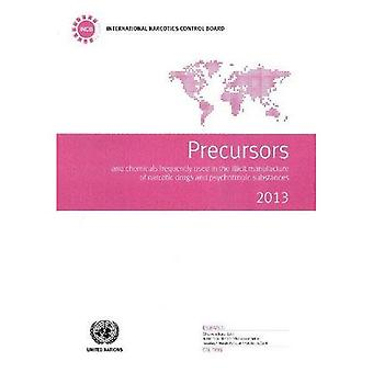 Precursors and Chemicals Frequently Used in the Illicit Manufacture of Narcotic Drugs and Psychotropic Substances...