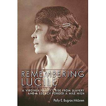 Remembering Lucile: A Virginia Family's Rise from� Slavery and a Legacy Forged a Mile High