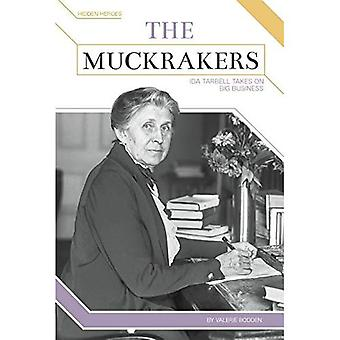The Muckrakers: Ida Tarbell� Takes on Big Business (Hidden Heroes)