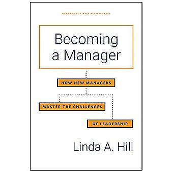Devenir un Manager: comment de nouveaux gestionnaires de maîtrisent les défis du Leadership