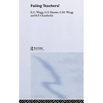 Failing Teachers by Wragg & E. C.