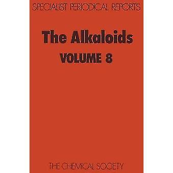 The Alkaloids Volume 8 by Grundon & M F