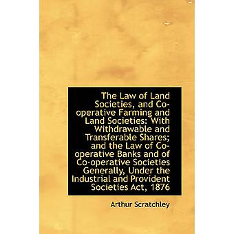 The Law of Land Societies and Cooperative Farming and Land Societies by Scratchley & Arthur