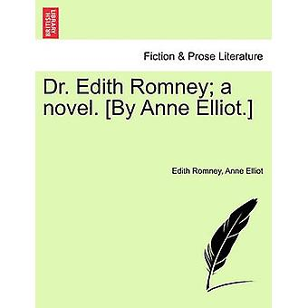 Dr. Edith Romney a novel. By Anne Elliot. by Romney & Edith