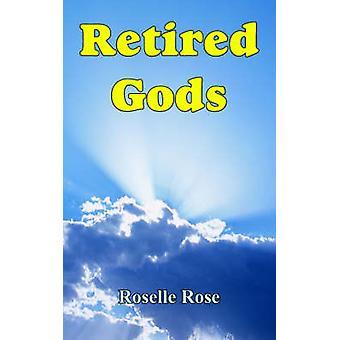 Voormalig goden door Rose & Roselle