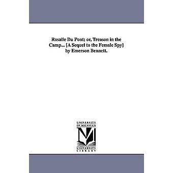 Rosalie Du Pont oder Verrat im Lager... Eine Fortsetzung der Spionin von Emerson Bennett. von Bennett & Emerson