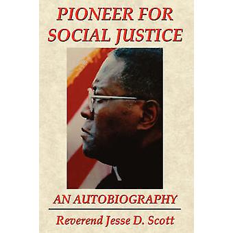 PIONEER FOR SOCIAL JUSTICE by Scott & Reverend Jesse & D.