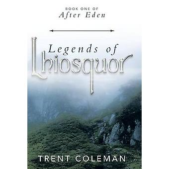 Legender af Lhiosquor bog en af efter Eden af Coleman & Trent