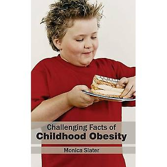 Challenging Facts of Childhood Obesity by Slater & Monica