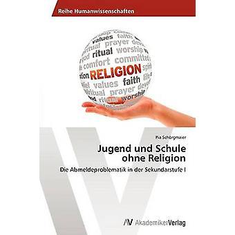 Jugend und Schule ohne Religion by Schrgmaier Pia