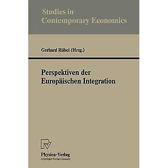Perspektiven der Europischen Integration by Rbel & Gerhard
