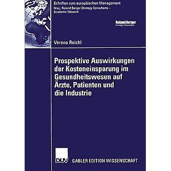 Prospektive Auswirkungen der Kosteneinsparung im Gesundheitswesen auf rzte Patienten und die Industrie Engel & Prof. Dr. Rolf r.