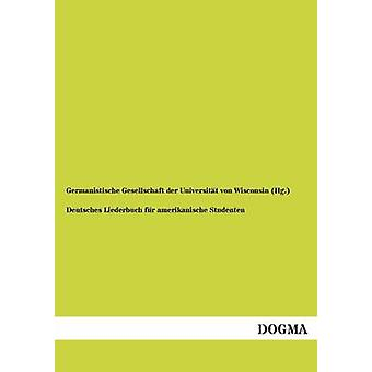 Deutsches Liederbuch bont Amerikanische Studenten door Germanistische Gesellschaft Der Universi