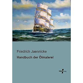 Handbuch der lmalerei por Jaennicke & Friedrich