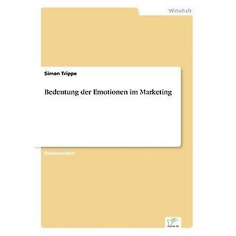 Bedeutung der Emotionen im Marketing by Trippe & Simon