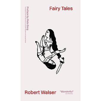 Fairy Tales  Dramolettes by Robert Walser & Translated by Daniele Pantano & Translated by James Reidel & Preface by Reto Sorg