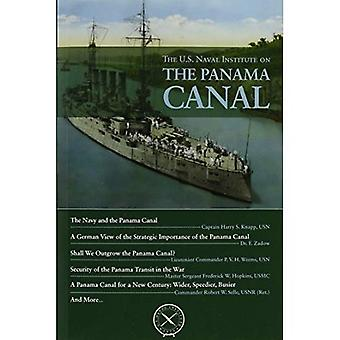 The U.S. Naval Institute on the Panama Canal (U.S. Naval Institute Chronicles)