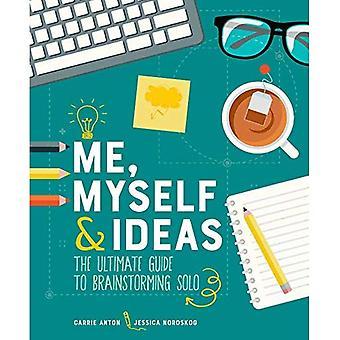 Mig själv & idéer: The Ultimate Guide till brainstorming solo