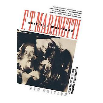 Critical Writings by F T Marinetti - Gunter Berghaus - Doug Thompson