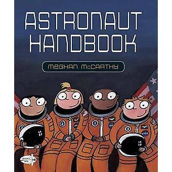 Astronaut Handbook by Meghan McCarthy - 9780399555466 Book