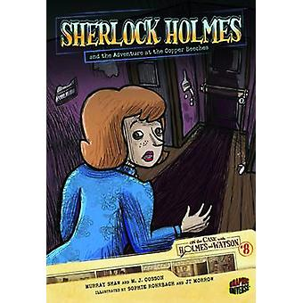 Sherlock Holmes and the Adventure at the Copper Beeches by Murray Sha