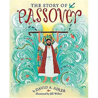 The Story of Passover by David A Adler - Jill Weber - 9780823433049 B