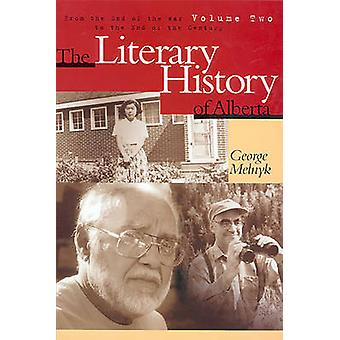 The Literary History of Alberta - From the End of the War to the End o