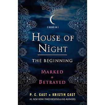 House of Night - The Beginning - Marked and Betrayed by P C Cast - Kris