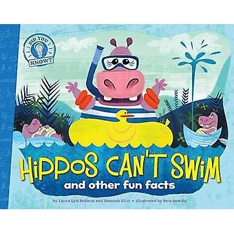 Hippos Can't Swim - And Other Fun Facts by Laura Lyn DiSiena - Hannah