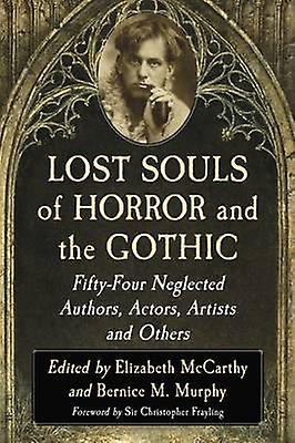 Lost Souls of Horror and the Gothic - Fifty-Four Neglected Authors - A