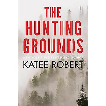 The Hunting Grounds by Katee Robert - 9781503946705 Book