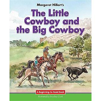 The Little Cowboy and the Big Cowboy by Margaret Hillert - 9781603579