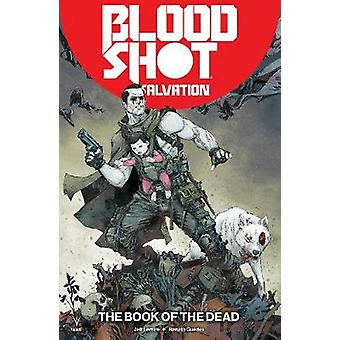 Bloodshot Salvation Volume 2 - The Book of the Dead by Bloodshot Salva
