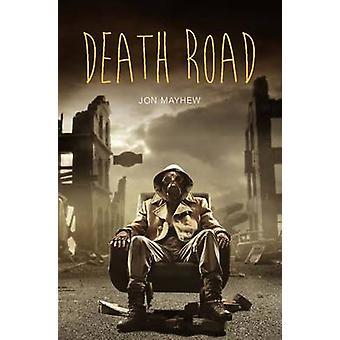 Death Road by Jon Mayhew - 9781781479698 Book